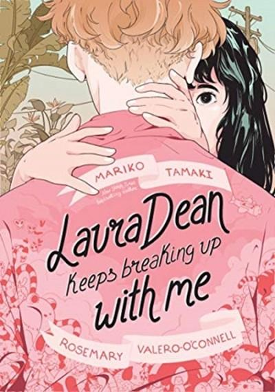 LAURA DEAN KEEPS BREAKING UP WITH ME | 9781626722590 | MARIKO TAMAKI