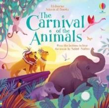 THE CARNIVAL OF THE ANIMALS | 9781474968041 | FIONA WATT