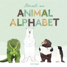 ALMOST AN ANIMAL ALPHABET | 9781786275615 | KATIE VIGGERS