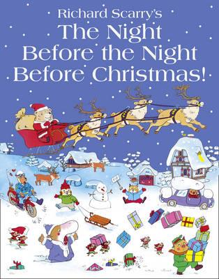 THE NIGHT BEFORE THE NIGHT BEFORE CHRISTMAS! | 9780007382194 | RICHARD SCARRY'S