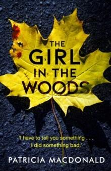 THE GIRL IN THE WOODS | 9781786894885 | PATRICIA MACDONALD