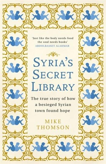 SYRIA'S SECRET LIBRARY | 9781474605915 | MIKE THOMSON