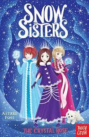 SNOW SISTERS: THE CRYSTAL ROSE | 9781788000154 | ASTRID FOSS