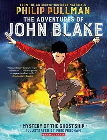 THE ADVENTURES OF JOHN BLAKE: MYSTERY OF THE GHOST SHIP | 9781338149111 | PHILIP PULLMAN