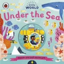 LITTLE WORLD: UNDER THE SEA : A PUSH-AND-PULL ADVENTURE | 9780241373019 | VVAA