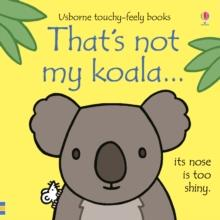 THAT'S NOT MY KOALA | 9781474945561 | FIONA WATT