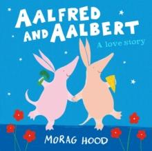AALFRED AND AALBERT | 9781509842957 | MORAG HOOD