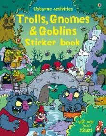 TROLLS, GNOMES AND GLOBLINS STICKERS | 9781409581345 | VVAA