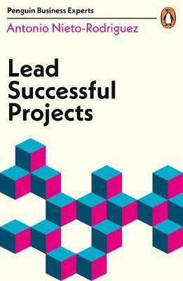 LEAD SUCCESSFUL PROJECTS (BUSINESS EXPERT) | 9780241395479 | ANTONIO NIETO-RODRIGUEZ