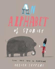 AN ALPHABET OF STORIES | 9780007514298 | OLIVER JEFFERS