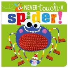 NEVER TOUCH A SPIDER | 9781788432795 | ROSIE GREENING