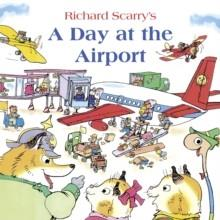 A DAY AT THE AIRPORT | 9780007531134 | RICHARD SCARRY