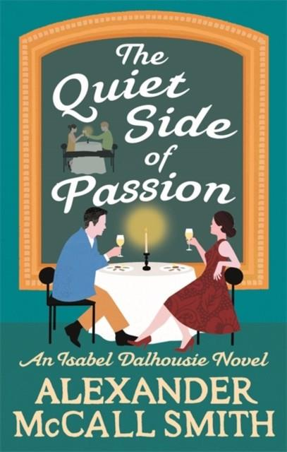 THE QUIET SIDE OF PASSION | 9780349142708 | ALEXANDER MCCALL SMITH
