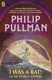 I WAS A RAT! OR THE SCARLET SLIPPERS | 9780241326350 | PHILIP PULLMAN