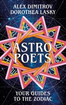 ASTRO POETS: YOUR GUIDES TO THE ZODIAC | 9781529029963 | DOROTHEA LASKY