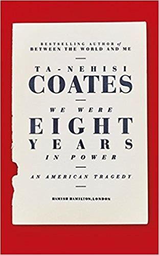 WE WERE EIGHT YEARS IN POWER: ESSAYS ON THE OBAMA | 9780241325247 | TA-NEHISI COATES