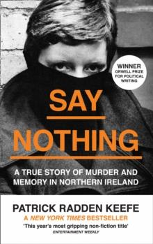 SAY NOTHING | 9780008159269 | PATRICK RADDEN KEEFE