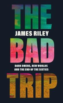 THE BAD TRIP | 9781785784538 | JAMES RILEY
