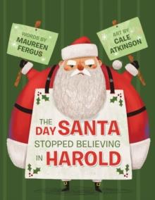THE DAY SANTA STOPPED BELIEVING IN HAROLD | 9780735268708 | MAUREEN FERGUS