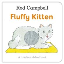 FLUFFY KITTEN | 9781509836147 | ROD CAMPBELL