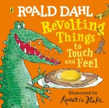 ROALD DAHL: REVOLTING THINGS TO TOUCH AND FEEL | 9780241373415 | ROALD DAHL