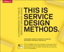 THIS IS SERVICE DESIGN METHODS : A COMPANION TO THIS IS SERVICE DESIGN DOING | 9781492039594 | VVAA