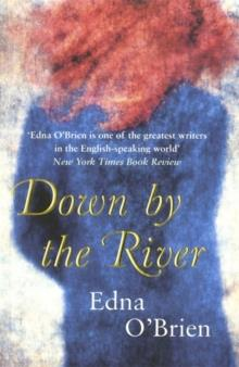 DOWN BY THE RIVER | 9781857998733 | EDNA O'BRIEN