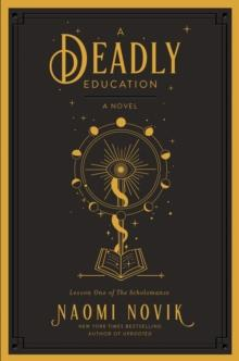 A DEADLY EDUCATION | 9780593159668 | NAOMI NOVIK