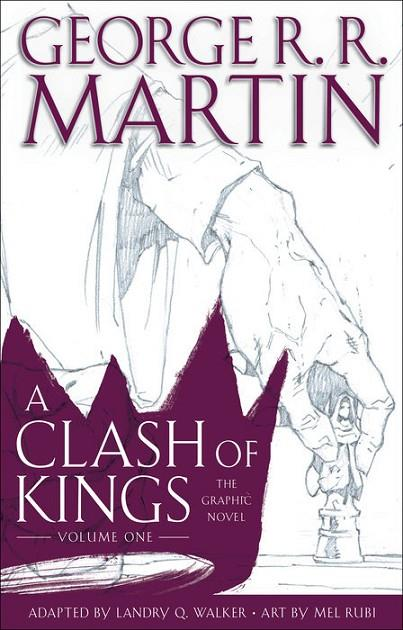 A CLASH OF KINGS: THE GRAPHIC NOVEL: VOLUME ONE | 9780440423249 | GEORGE R R MARTIN