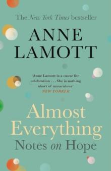 ALMOST EVERYTHING: NOTES ON HOPE | 9781786898531 | ANNE LAMOTT