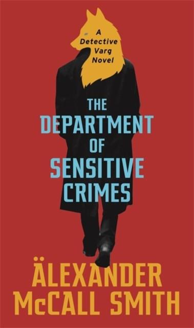 THE DEPARTMENT OF SENSITIVE CRIMES | 9781408711255 | ALEXANDER MCCALL SMITH