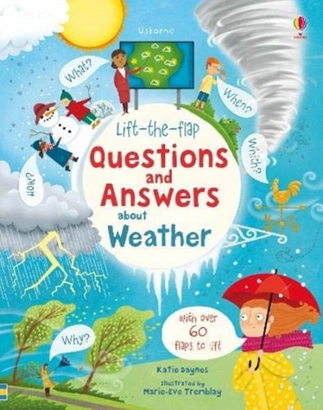 LIFT-THE-FLAP QUESTIONS AND ANSWERS ABOUT WEATHER | 9781474953030 | KATIE DAYNES
