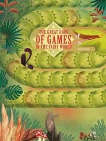 THE GREAT BOOK OF GAMES IN THE FAIRY WORLD | 9788854413252 | ANNA LANG