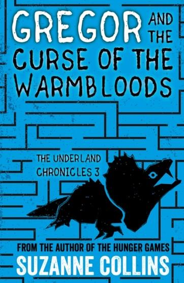 GREGOR AND THE CURSE OF THE WARMBLOODS | 9781407172606 | SUZANNE COLLINS