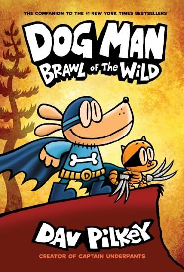 THE ADVENTURES OF DOG MAN 6: BRAWL OF THE WILD | 9781338236576 | DAV PILKEY