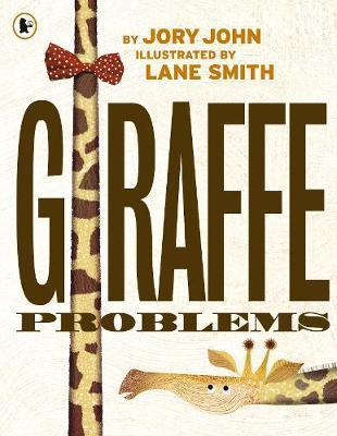 GIRAFFE PROBLEMS | 9781406385632 | JOHN AND SMITH