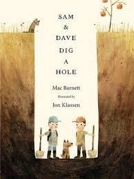 SAM AND DAVE DIG A HOLE | 9781406360981 | JON KLASSEN