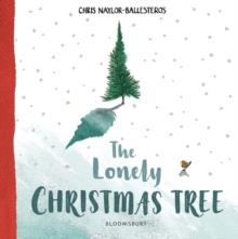 THE LONELY CHRISTMAS TREE | 9781408892923 | CHRIS NAYLOR-BALLESTEROS