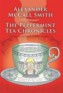 THE PEPPERMINT TEA CHRONICLES | 9780349144269 | ALEXANDER MCCALL SMITH