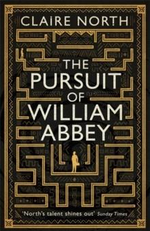 THE PURSUIT OF WILLIAM ABBEY | 9780356507422 | CLAIRE NORTH