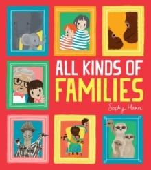 ALL KINDS OF FAMILIES | 9781405298230 | SOPHY HENN