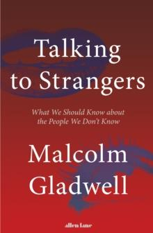 TALKING TO STRANGERS | 9780241351574 | MALCOLM GLADWELL