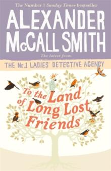 TO THE LAND OF LONG LOST FRIENDS | 9780349143286 | ALEXANDER MCCALL SMITH
