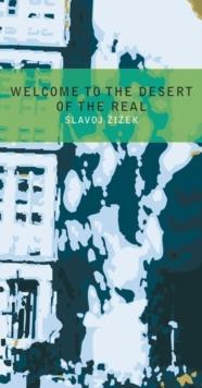 WELCOME TO THE DESERT OF THE REAL!FIVE ESSAYS ON | 9781859844212 | SLAVOJ ZIZEK