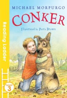 READING LADDER 3: CONKER | 9781405282543 | MICHAEL MORPURGO
