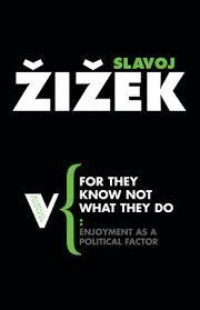 FOR THEY KNOW NOT WHAT THEY DO | 9781844672127 | SLAVOJ ZIZEK