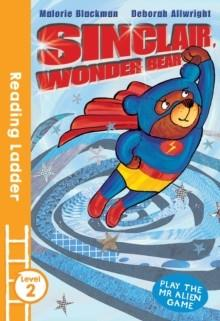 SINCLAIR, THE WONDER BEAR | 9781405282031 | MALORIE BLACKMAN