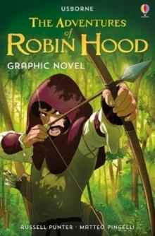 THE ADVENTURES OF ROBIN HOOD GRAPHIC NOVEL | 9781474974493 | RUSSELL PUNTER