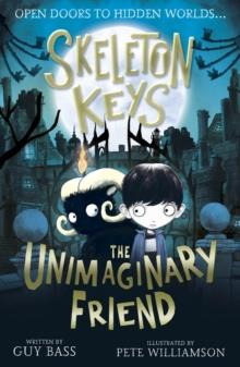 SKELETON KEYS: THE UNIMAGINARY FRIEND 01 | 9781788950305 | GUY BASS