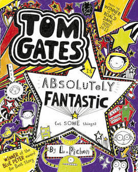TOM GATES 05: IS ABSOLUTELY FANTASTIC | 9781407134512 | LIZ PICHON